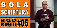Lekcja 5 – Sola Scriptura, czyli tylko Pismo Święte