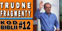 Lekcja 12 – Jak radzić sobie z trudnymi fragmentami Biblii?
