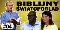 Lekcja 4 – Oczy Pana. Biblijny światopogląd   Edukacja